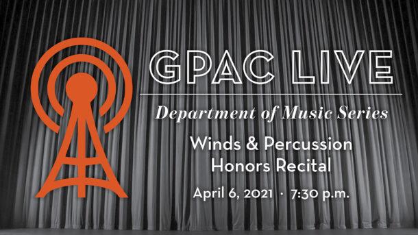 GPAC Live Winds & Percussion Honors Recital